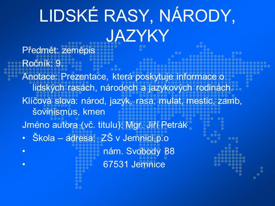 LIDSKÉ RASY, NÁRODY, JAZYKY Předmět: zeměpis Ročník: 9.