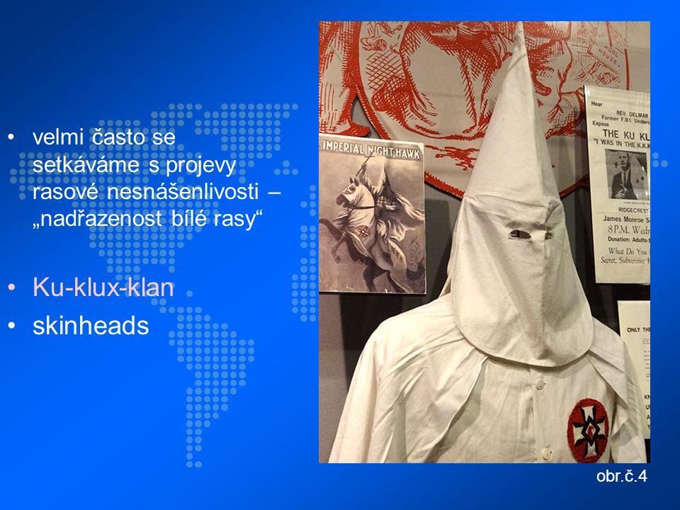 """velmi často se setkáváme s projevy rasové nesnášenlivosti – """"nadřazenost bílé rasy Ku-klux-klan skinheads obr.č.4"""