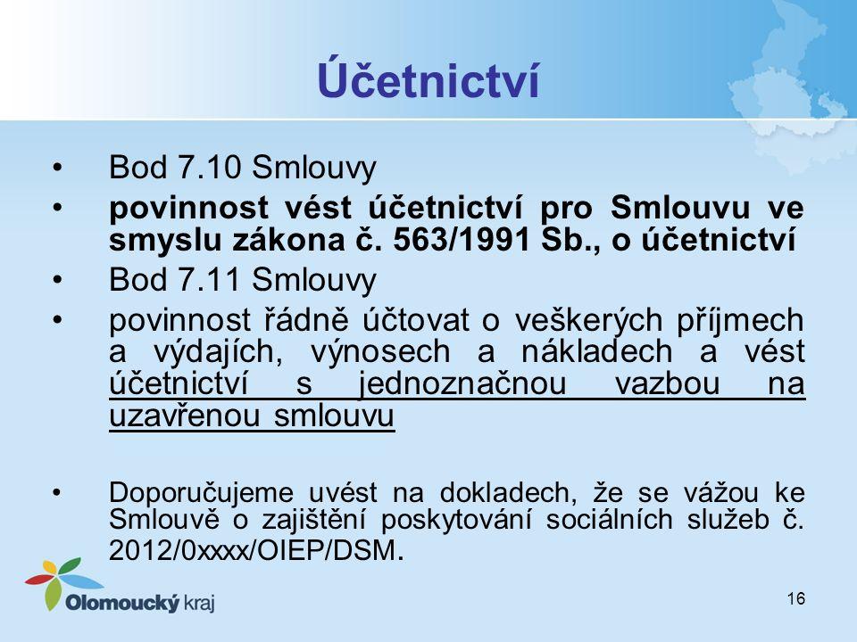 16 Účetnictví Bod 7.10 Smlouvy povinnost vést účetnictví pro Smlouvu ve smyslu zákona č. 563/1991 Sb., o účetnictví Bod 7.11 Smlouvy povinnost řádně ú