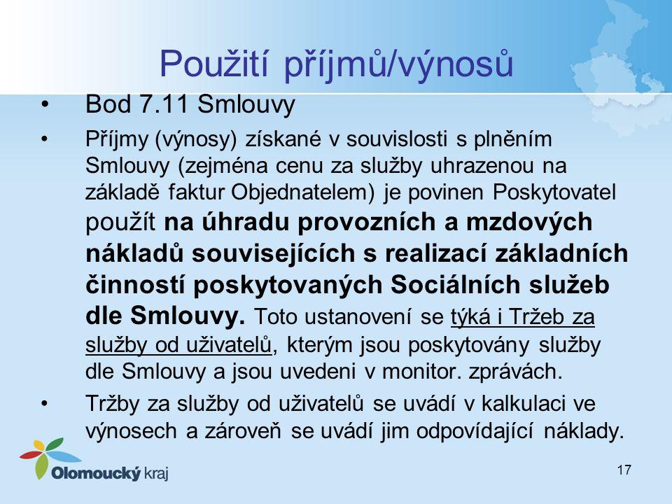 17 Použití příjmů/výnosů Bod 7.11 Smlouvy Příjmy (výnosy) získané v souvislosti s plněním Smlouvy (zejména cenu za služby uhrazenou na základě faktur