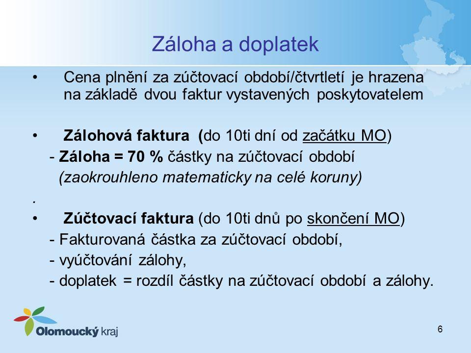 7 Faktury bod 6.7 Smlouvy Faktury musí obsahovat náležitosti účetního dokladu dle zákona č.