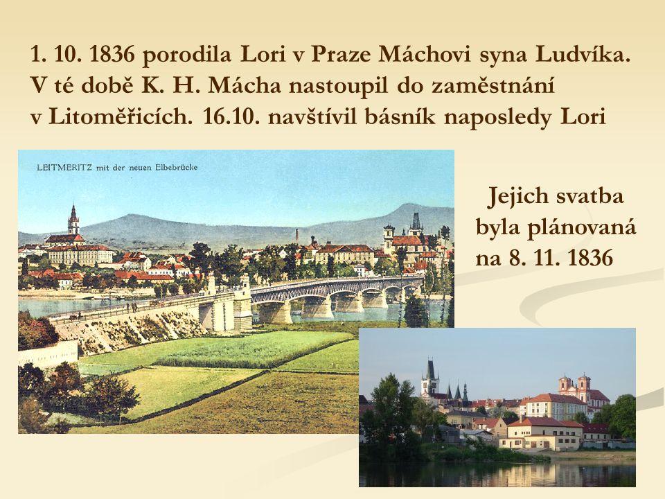 1. 10. 1836 porodila Lori v Praze Máchovi syna Ludvíka.
