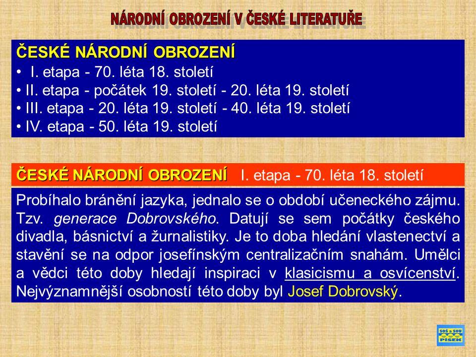 ČESKÉ NÁRODNÍ OBROZENÍ I.etapa - 70. léta 18. století II.