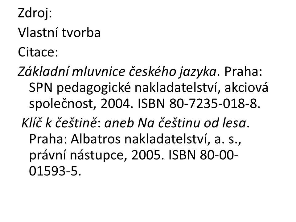 Zdroj: Vlastní tvorba Citace: Základní mluvnice českého jazyka.
