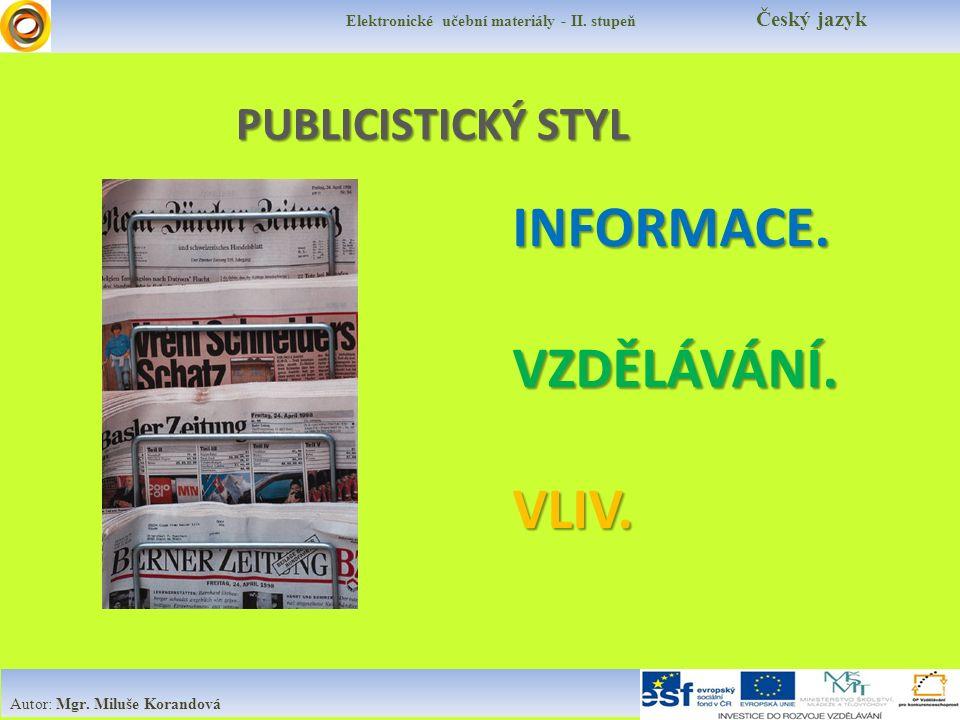 PUBLICISTICKÝ STYL Elektronické učební materiály - II.