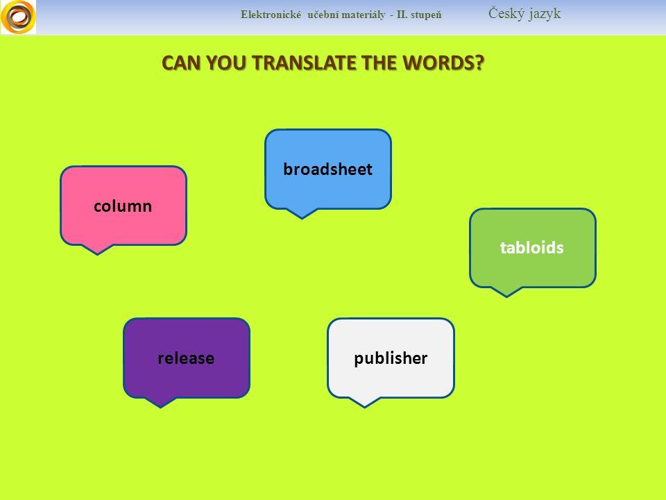 Elektronické učební materiály - II.stupeň Český jazyk CAN YOU TRANSLATE THE WORDS.