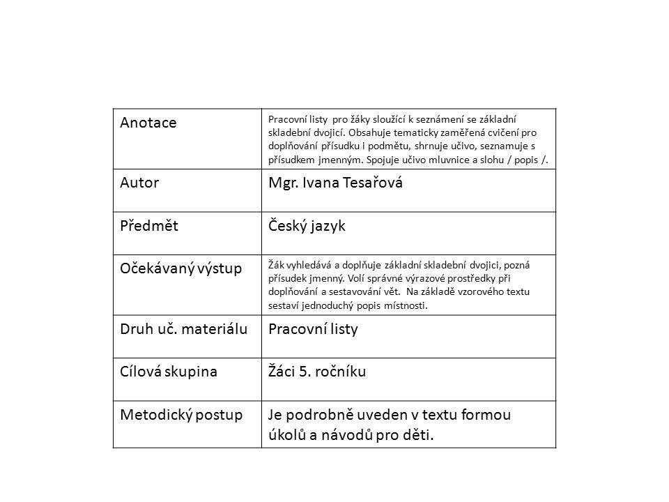 Anotace Pracovní listy pro žáky sloužící k seznámení se základní skladební dvojicí.