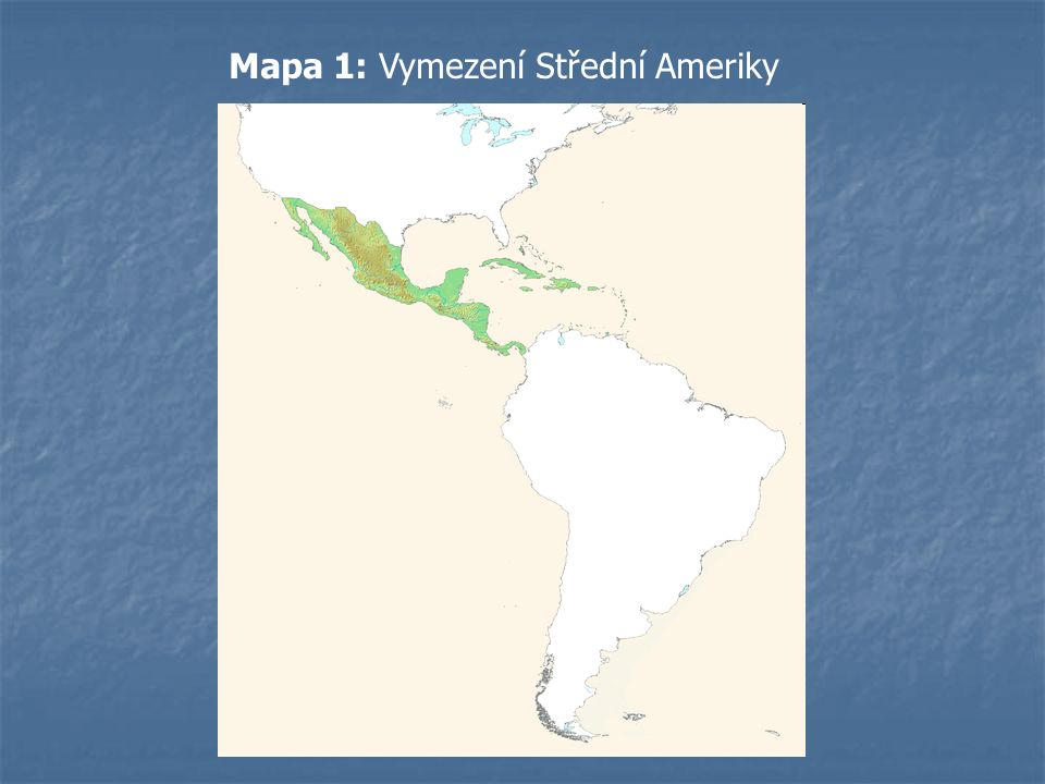 Mapa 1: Vymezení Střední Ameriky