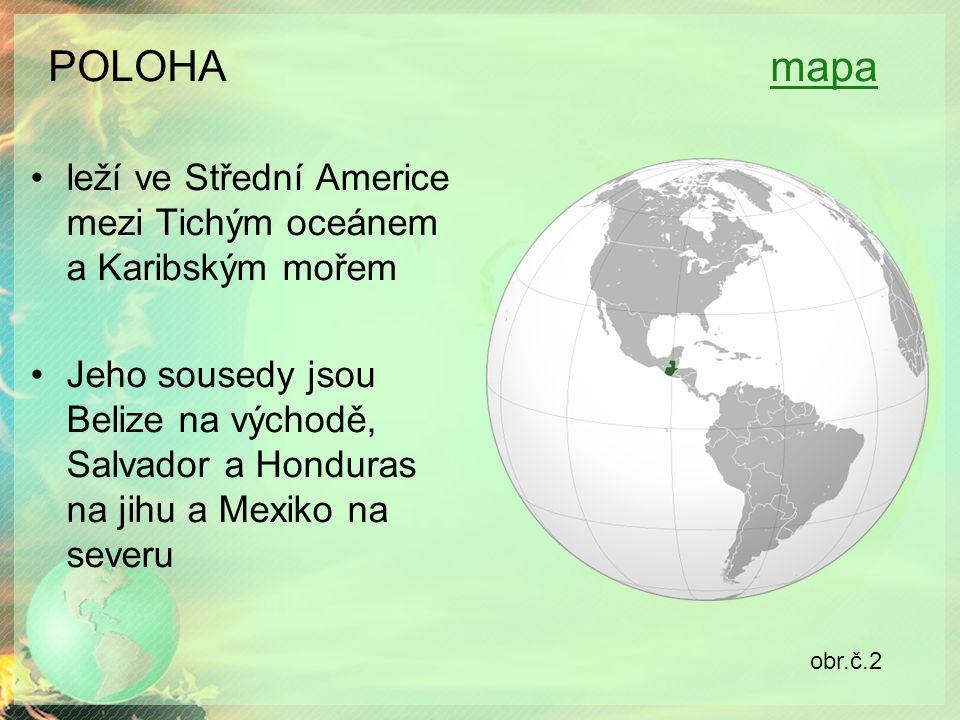 POLOHA mapamapa leží ve Střední Americe mezi Tichým oceánem a Karibským mořem Jeho sousedy jsou Belize na východě, Salvador a Honduras na jihu a Mexiko na severu obr.č.2