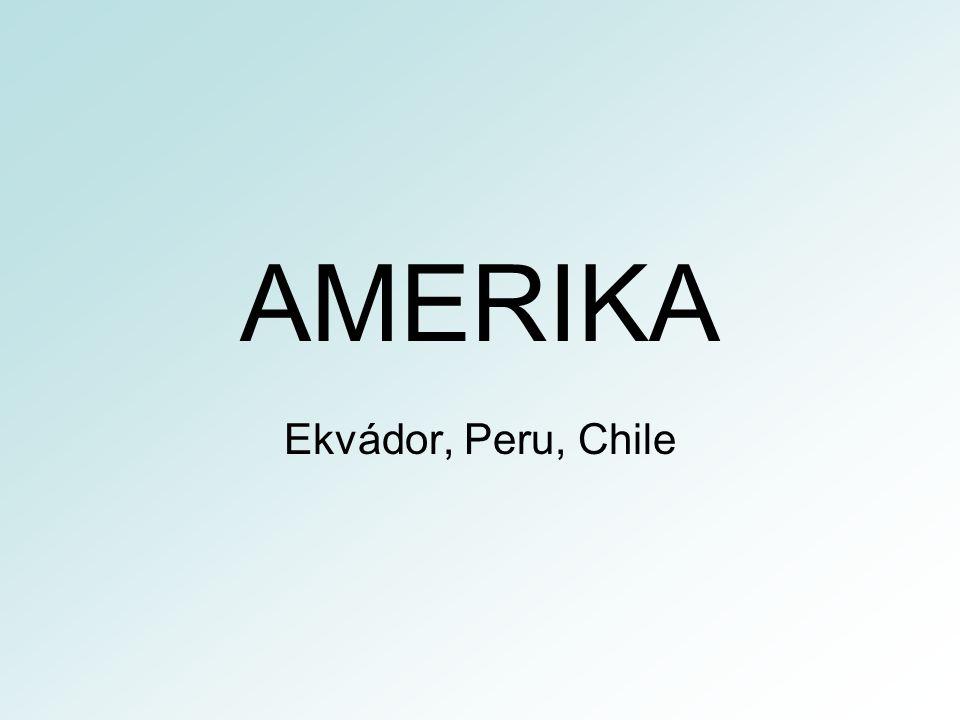 AMERIKA Ekvádor, Peru, Chile
