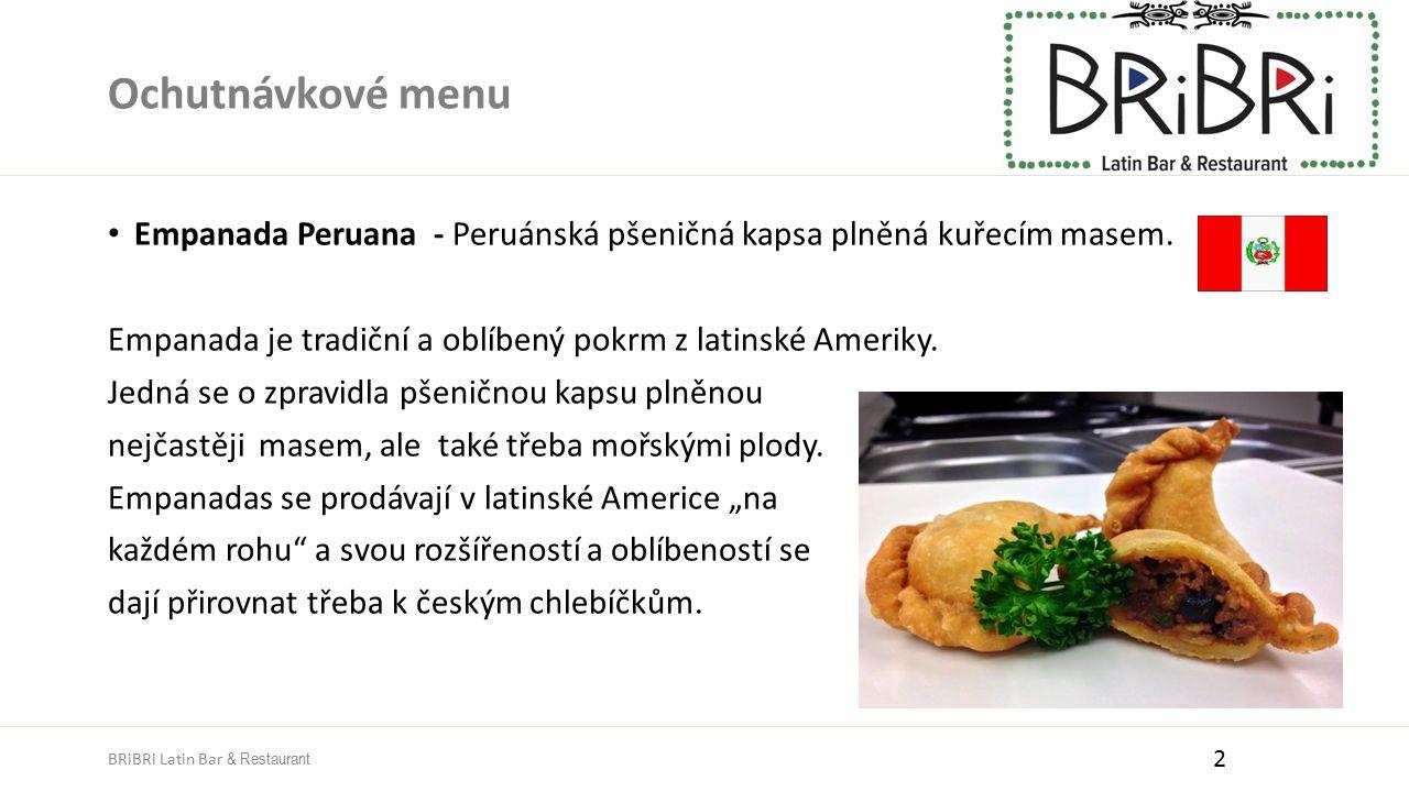 Ochutnávkové menu Empanada Peruana - Peruánská pšeničná kapsa plněná kuřecím masem. Empanada je tradiční a oblíbený pokrm z latinské Ameriky. Jedná se