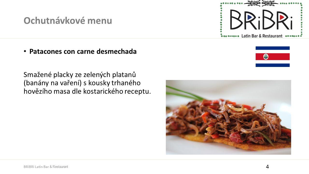 Ochutnávkové menu Patacones con carne desmechada Smažené placky ze zelených platanů (banány na vaření) s kousky trhaného hovězího masa dle kostarickéh
