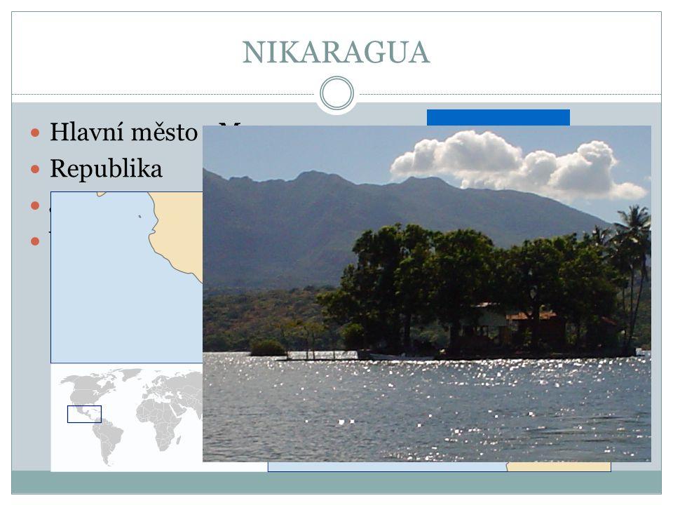 NIKARAGUA Hlavní město : Managua Republika Jazyk – španělština Vývoz : káva, maso, cukr, garnáti a humři