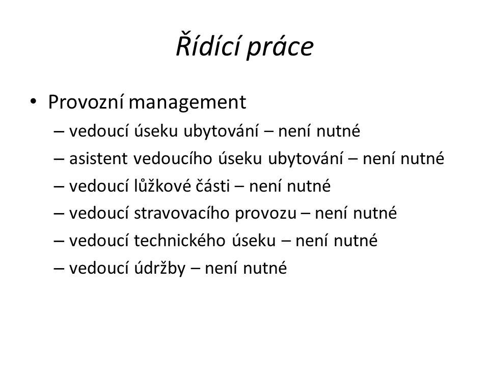 Dodatkové funkce Lze ještě uvažovat v rámci provozního managementu o referentu zásobování a vedoucím skladu (provozní manager), v rámci výkonné práce např.