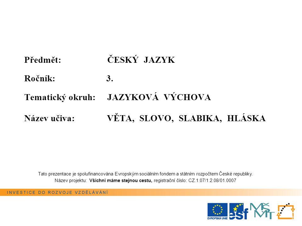 Předmět: ČESKÝ JAZYK Ročník: 3.
