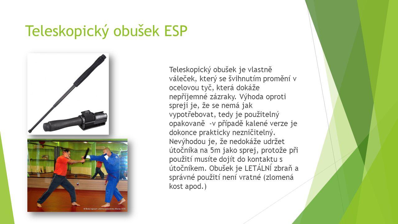 Teleskopický obušek ESP Teleskopický obušek je vlastně váleček, který se švihnutím promění v ocelovou tyč, která dokáže nepříjemné zázraky.