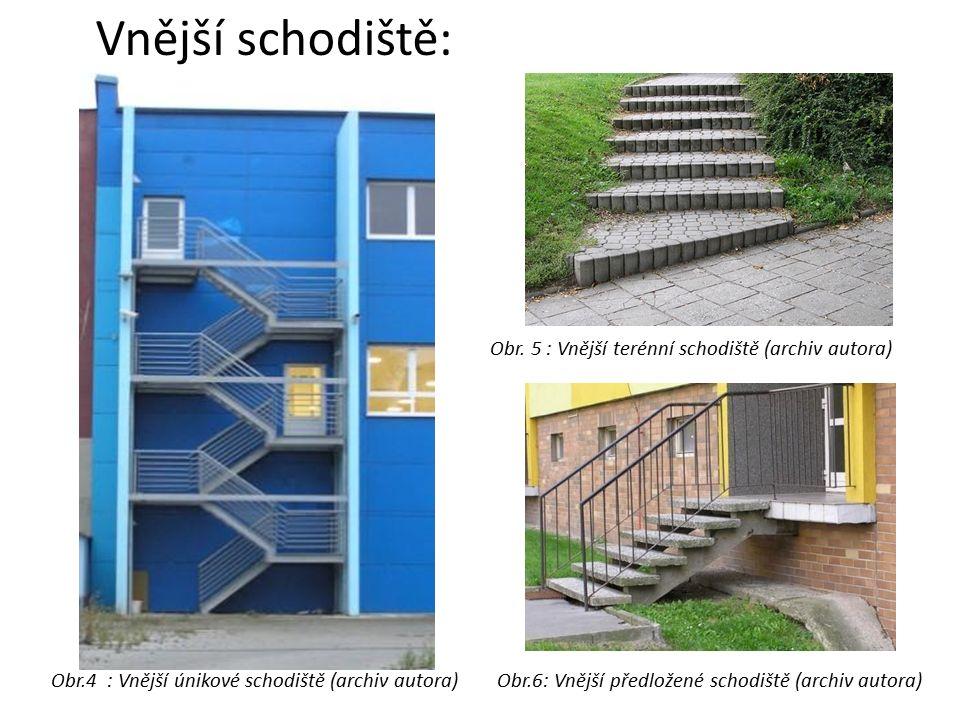 Vnější schodiště: Obr.4 : Vnější únikové schodiště (archiv autora)Obr.6: Vnější předložené schodiště (archiv autora) Obr.