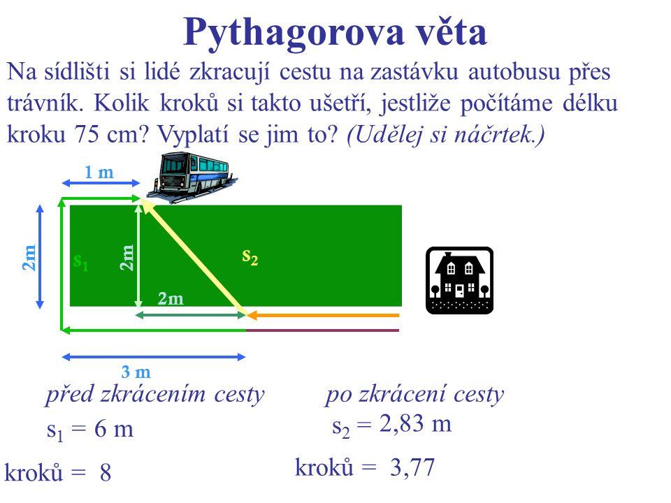 Pythagorova věta Na sídlišti si lidé zkracují cestu na zastávku autobusu přes trávník.