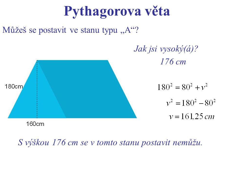 """Pythagorova věta Můžeš se postavit ve stanu typu """"A ."""