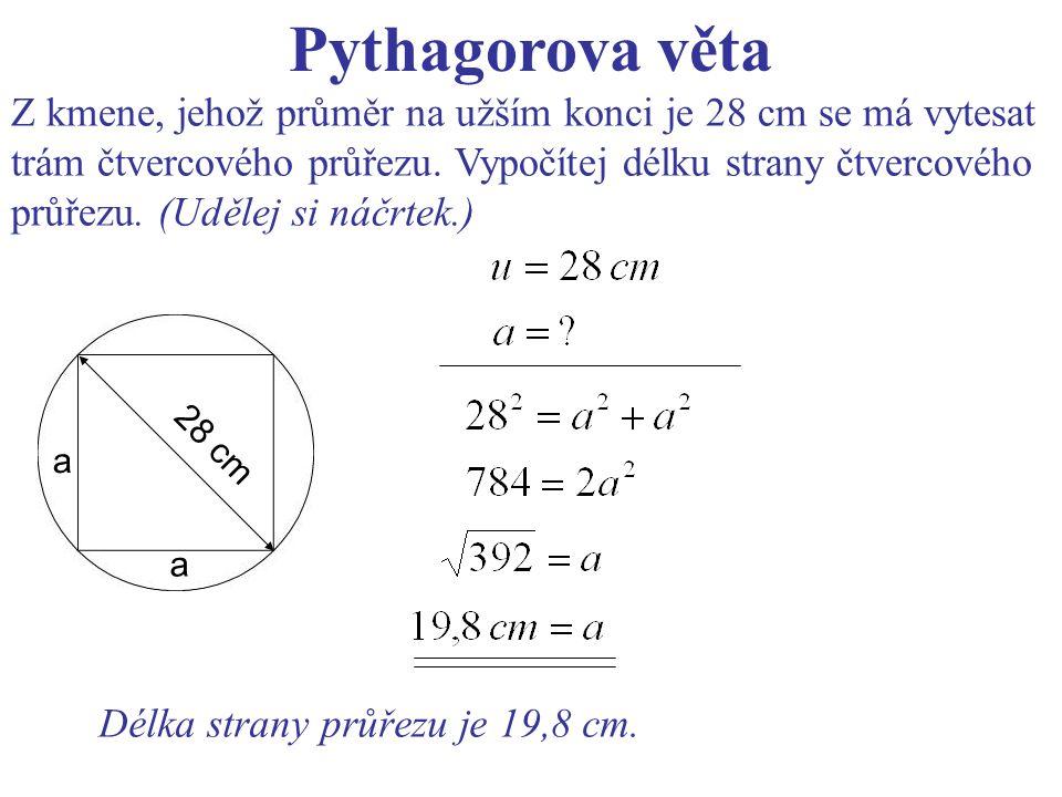 28 cm a a Z kmene, jehož průměr na užším konci je 28 cm se má vytesat trám čtvercového průřezu.