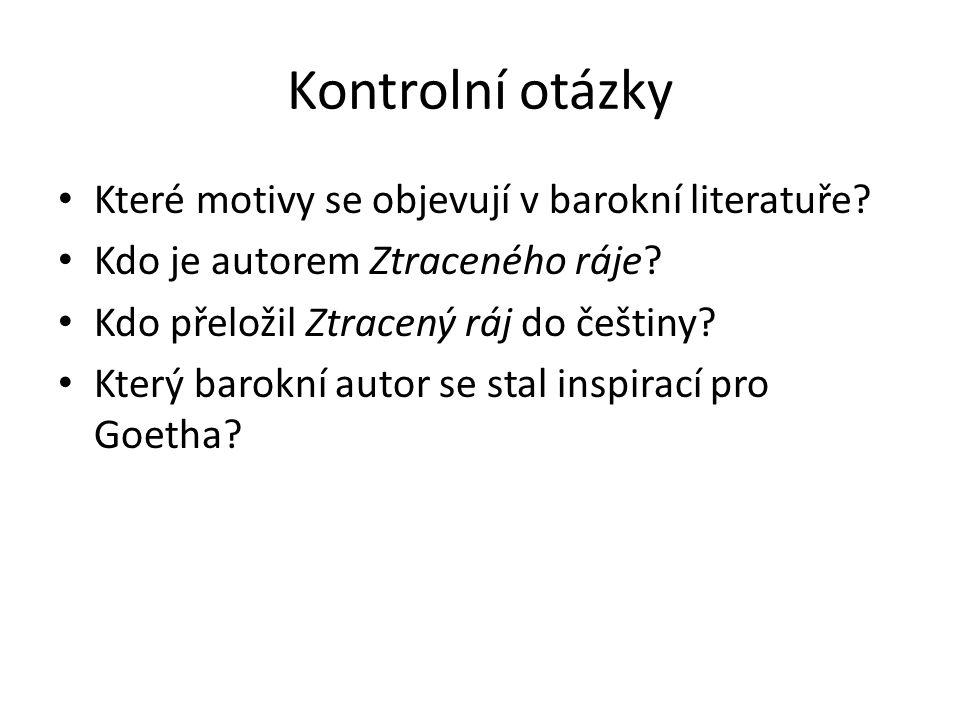Kontrolní otázky Které motivy se objevují v barokní literatuře.