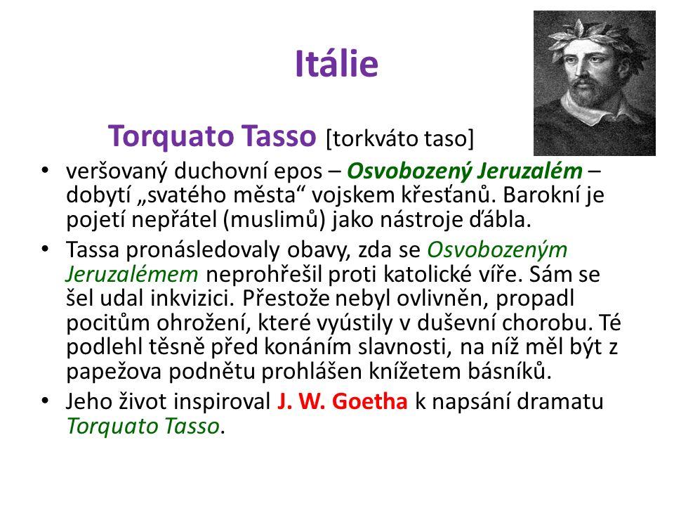 """Itálie Torquato Tasso [torkváto taso] veršovaný duchovní epos – Osvobozený Jeruzalém – dobytí """"svatého města vojskem křesťanů."""