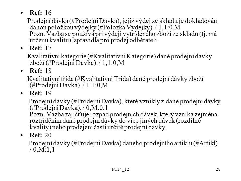 P114_1228 Ref:16 Prodejní dávka (#Prodejni Davka), jejíž výdej ze skladu je dokladován danou položkou výdejky (#Polozka Vydejky).