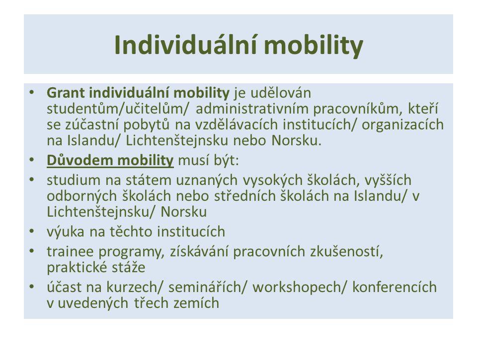 Individuální mobility Grant individuální mobility je udělován studentům/učitelům/ administrativním pracovníkům, kteří se zúčastní pobytů na vzdělávacích institucích/ organizacích na Islandu/ Lichtenštejnsku nebo Norsku.