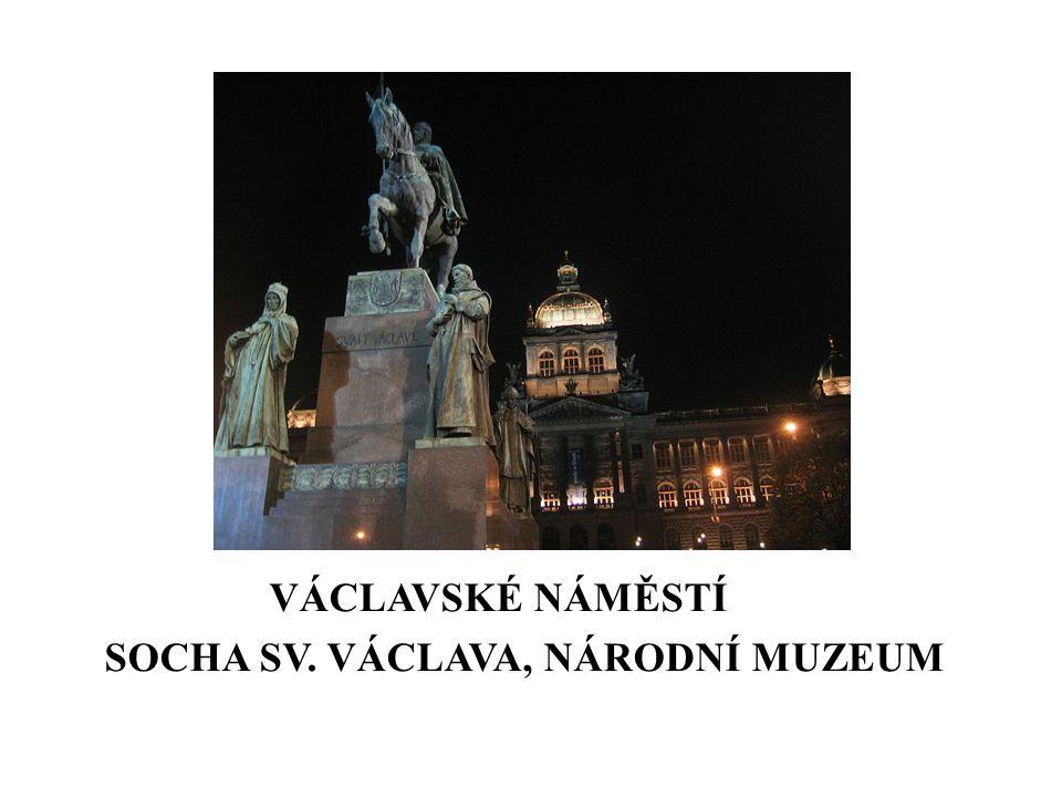 VÁCLAVSKÉ NÁMĚSTÍ SOCHA SV. VÁCLAVA, NÁRODNÍ MUZEUM