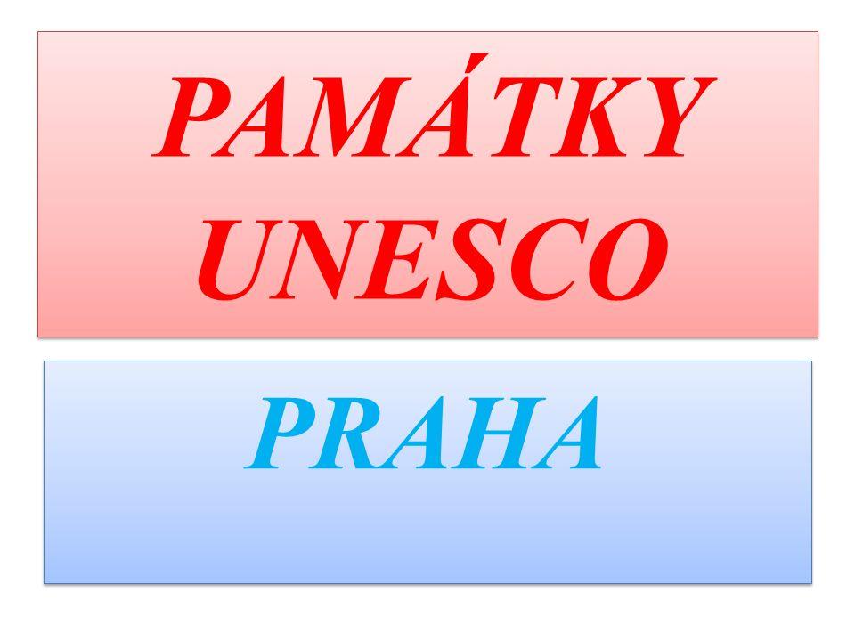 PAMÁTKY UNESCO PRAHA
