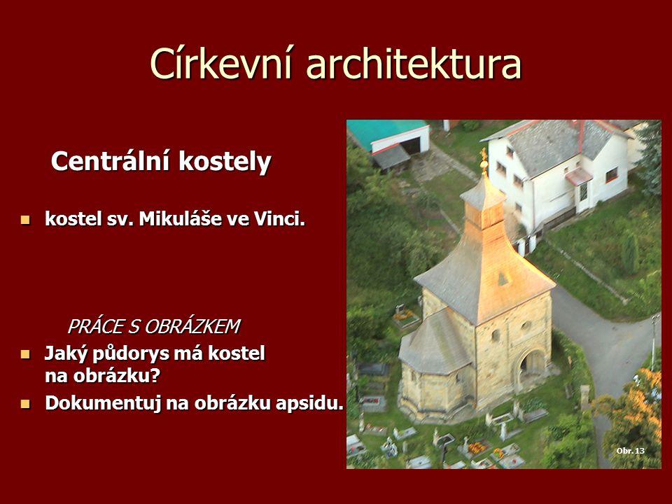 Církevní architektura Centrální kostely Centrální kostely kostel sv. Mikuláše ve Vinci. kostel sv. Mikuláše ve Vinci. PRÁCE S OBRÁZKEM PRÁCE S OBRÁZKE