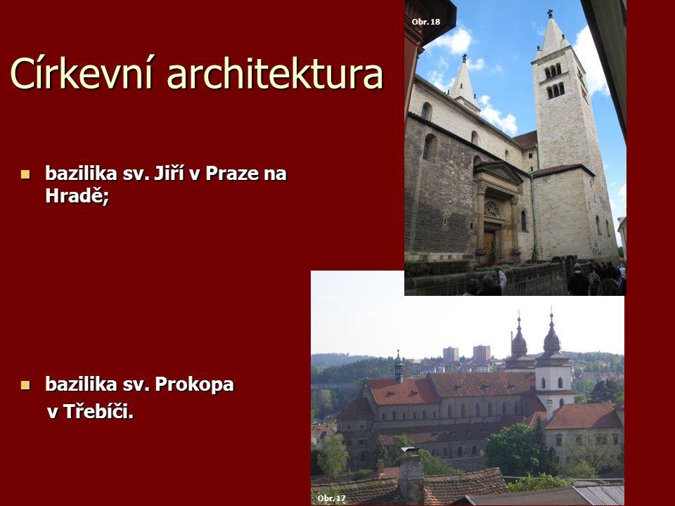 Církevní architektura bazilika sv. Jiří v Praze na Hradě; bazilika sv.