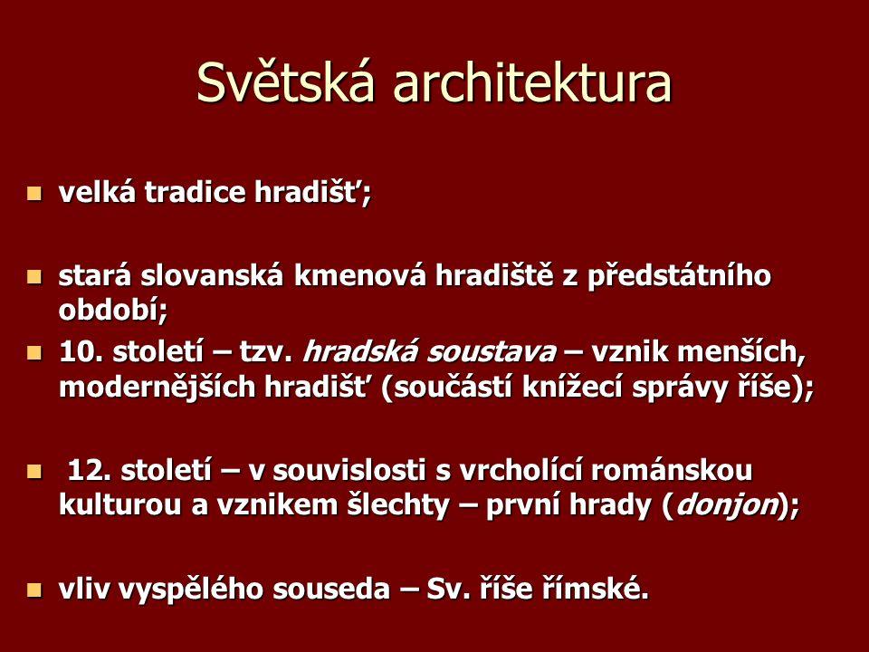 Světská architektura velká tradice hradišť; velká tradice hradišť; stará slovanská kmenová hradiště z předstátního období; stará slovanská kmenová hradiště z předstátního období; 10.