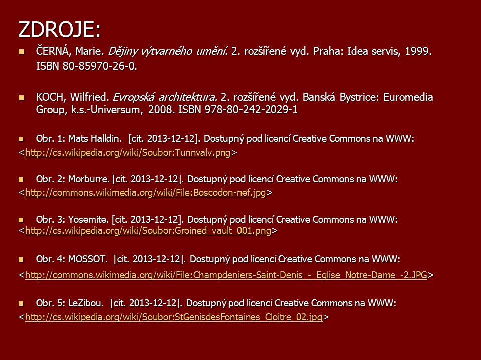 ZDROJE: ČERNÁ, Marie. Dějiny výtvarného umění. 2. rozšířené vyd. Praha: Idea servis, 1999. ČERNÁ, Marie. Dějiny výtvarného umění. 2. rozšířené vyd. Pr