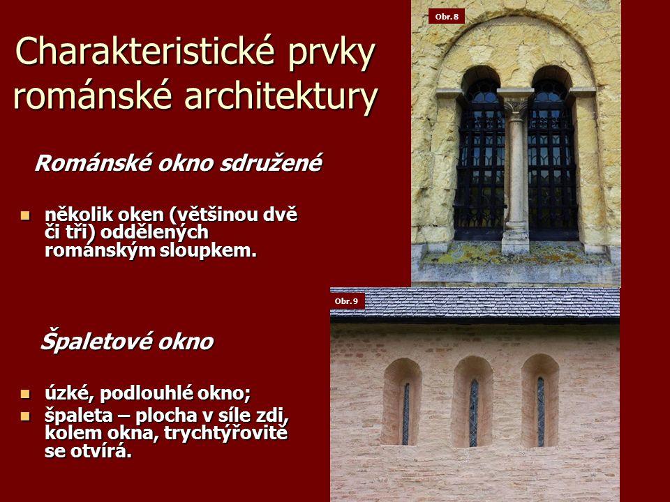 Charakteristické prvky románské architektury Románské okno sdružené Románské okno sdružené několik oken (většinou dvě či tři) oddělených románským sloupkem.