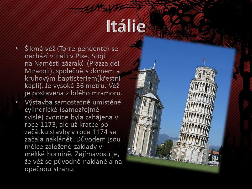 Šikmá věž (Torre pendente) se nachází v Itálii v Pise.