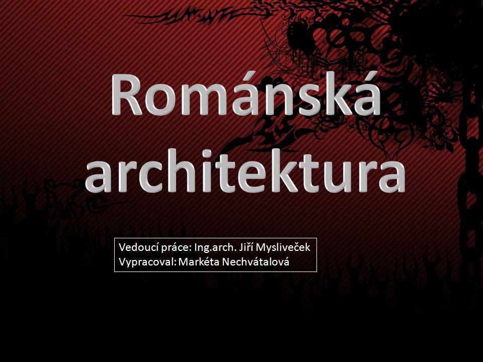 Vedoucí práce: Ing.arch. Jiří Mysliveček Vypracoval: Markéta Nechvátalová