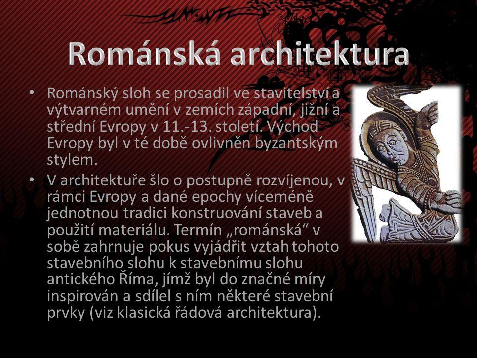 Románský sloh se prosadil ve stavitelství a výtvarném umění v zemích západní, jižní a střední Evropy v 11.-13.