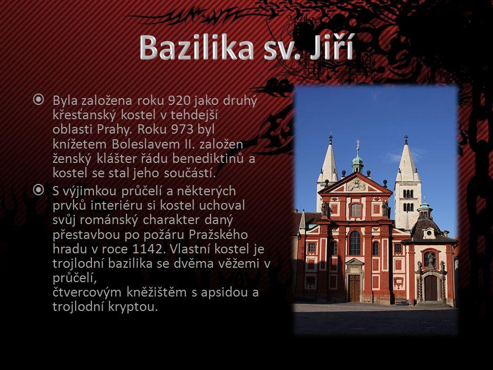  Byla založena roku 920 jako druhý křesťanský kostel v tehdejší oblasti Prahy.