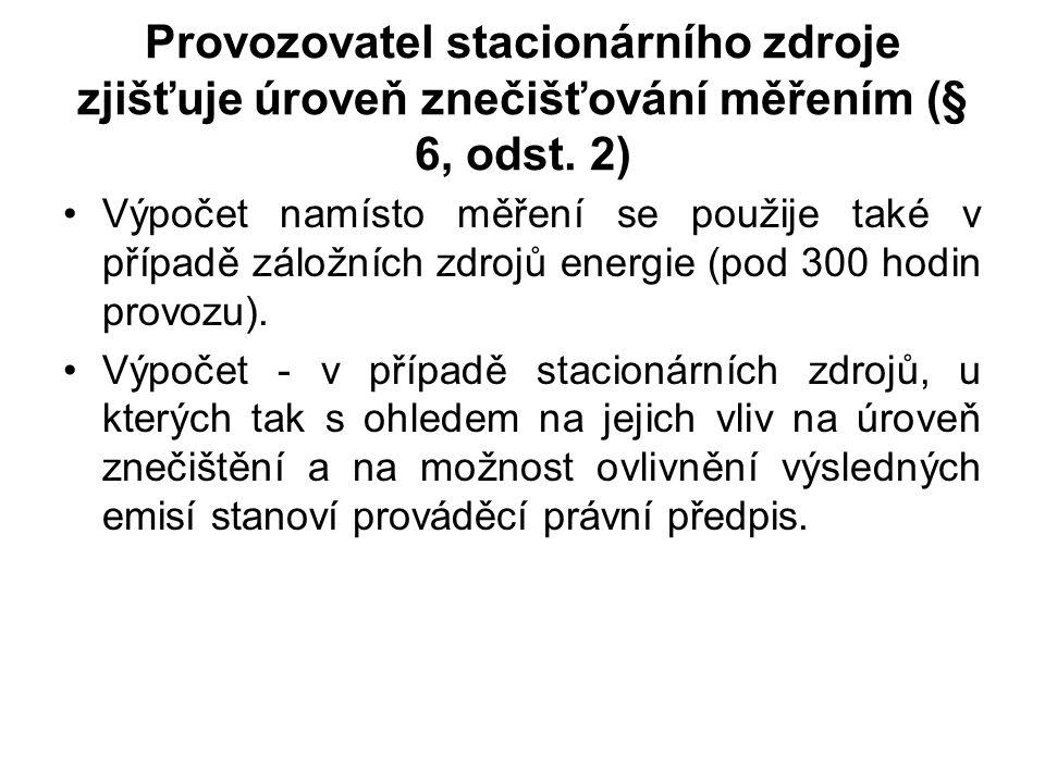 Provozovatel stacionárního zdroje zjišťuje úroveň znečišťování měřením (§ 6, odst.