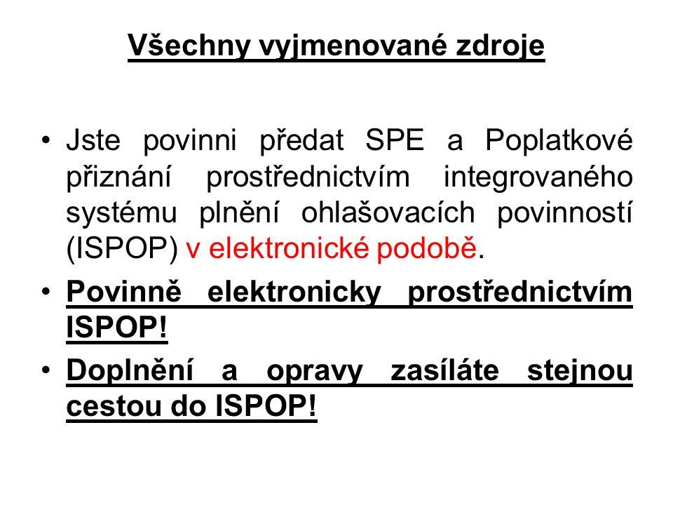 Všechny vyjmenované zdroje Jste povinni předat SPE a Poplatkové přiznání prostřednictvím integrovaného systému plnění ohlašovacích povinností (ISPOP) v elektronické podobě.