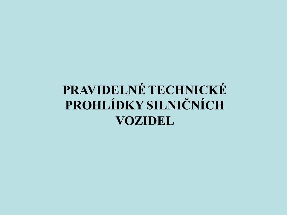 PRAVIDELNÉ TECHNICKÉ PROHLÍDKY SILNIČNÍCH VOZIDEL