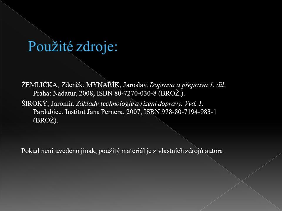ŽEMLIČKA, Zdeněk; MYNAŘÍK, Jaroslav. Doprava a přeprava 1. díl. Praha: Nadatur, 2008, ISBN 80-7270-030-8 (BROŽ.). ŠIROKÝ, Jaromír. Základy technologie