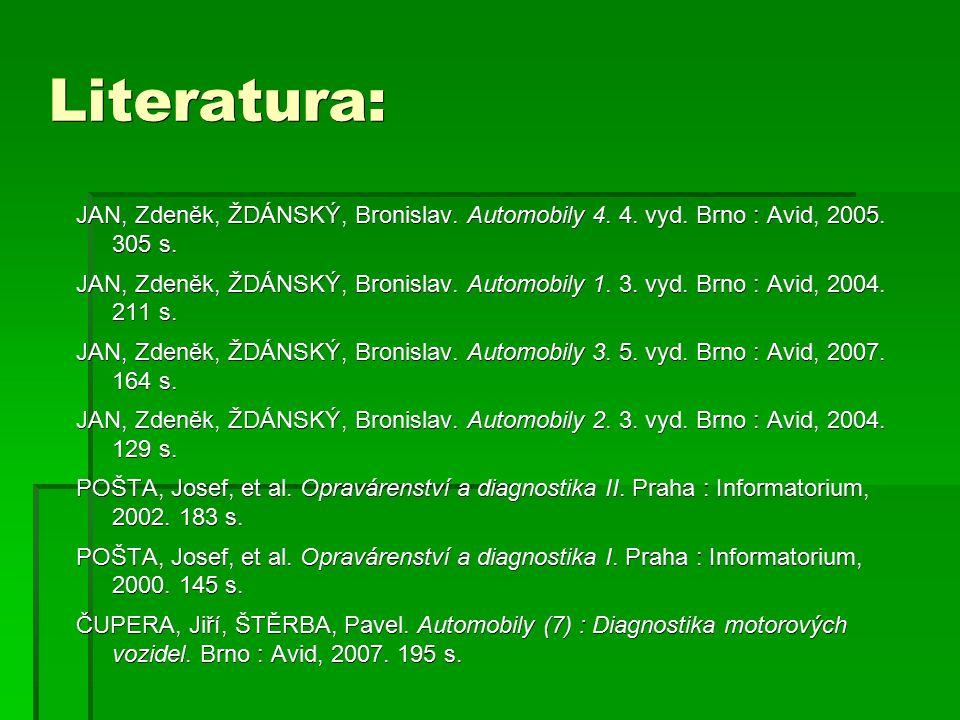 Literatura: JAN, Zdeněk, ŽDÁNSKÝ, Bronislav. Automobily 4. 4. vyd. Brno : Avid, 2005. 305 s. JAN, Zdeněk, ŽDÁNSKÝ, Bronislav. Automobily 1. 3. vyd. Br