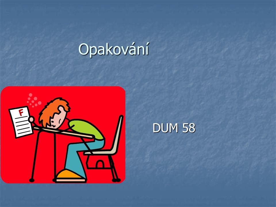 Opakování DUM 58