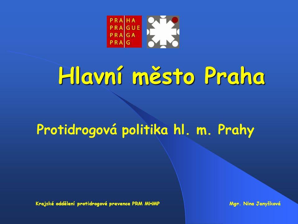 Hlavní město Praha Protidrogová politika hl.m.