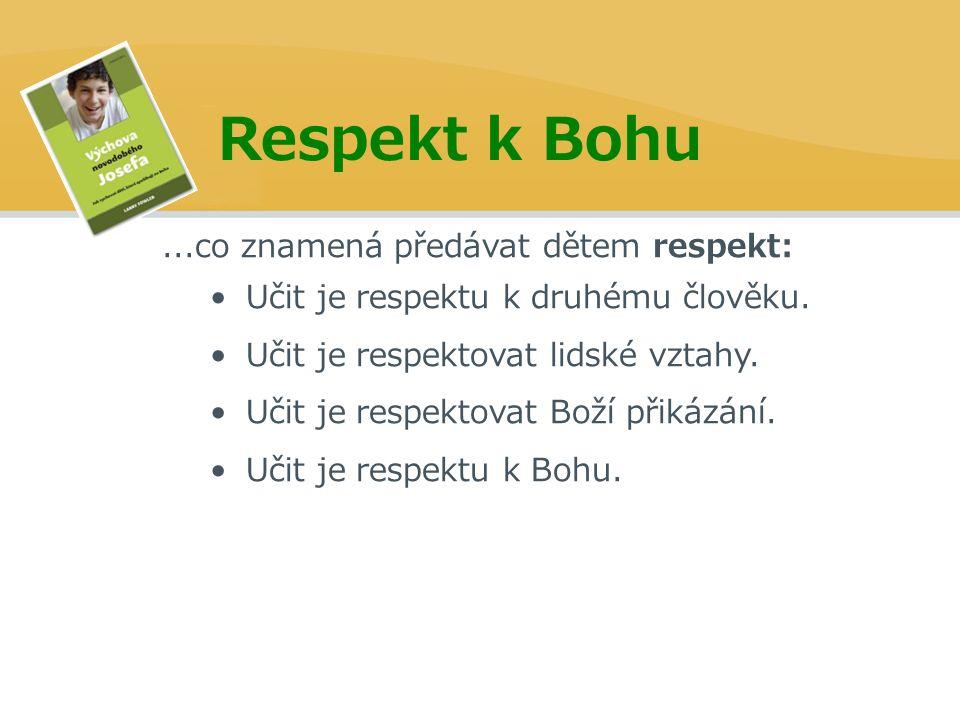 ...co znamená předávat dětem respekt: Učit je respektu k druhému člověku.