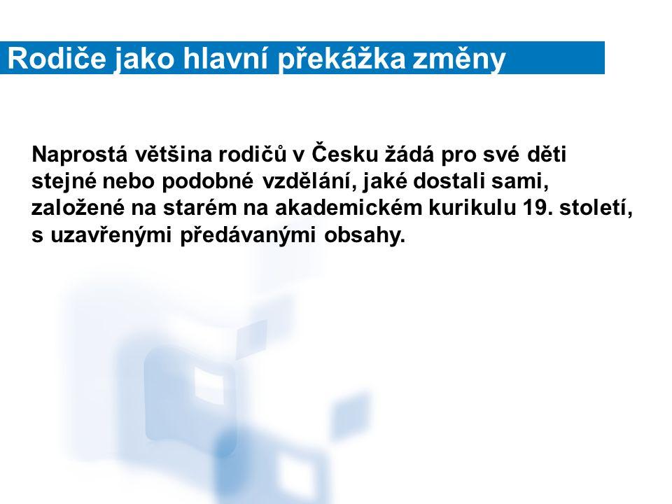 Naprostá většina rodičů v Česku žádá pro své děti stejné nebo podobné vzdělání, jaké dostali sami, založené na starém na akademickém kurikulu 19.