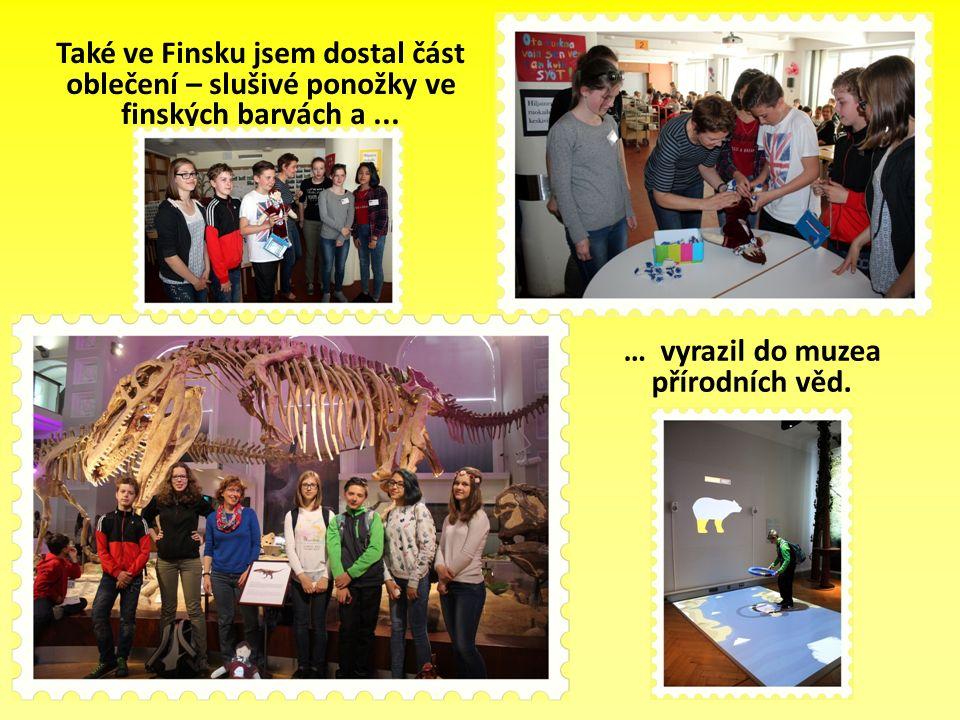 Také ve Finsku jsem dostal část oblečení – slušivé ponožky ve finských barvách a... … vyrazil do muzea přírodních věd.