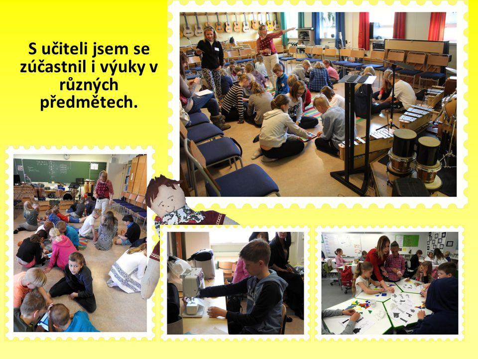 S učiteli jsem se zúčastnil i výuky v různých předmětech.